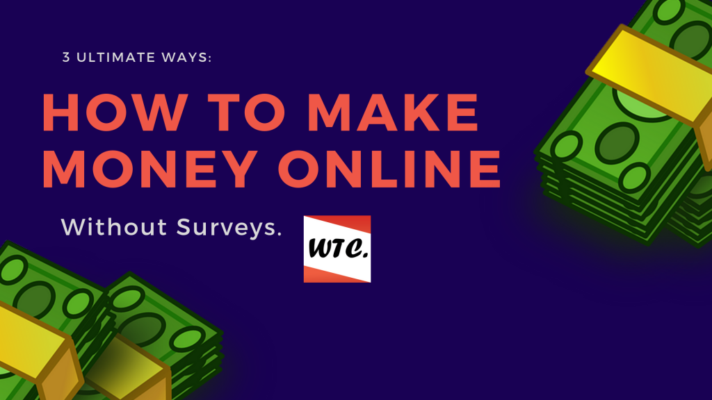 How To Make Money Online Without Surveys