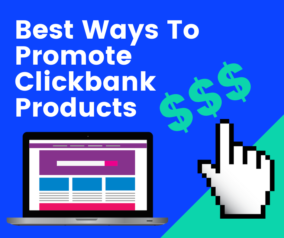 best ways to promote clickbank products